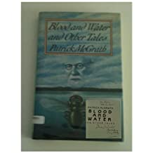 Blood and Water and Other Tales by Patrick McGrath (1988-02-05)