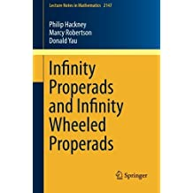 Infinity Properads and Infinity Wheeled Properads (Lecture Notes in Mathematics) by Philip Hackney (2015-09-14)