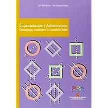 Superdotacion Y Adolescencia: Caracteristicas Y Necesidades En La Comun.Madrid