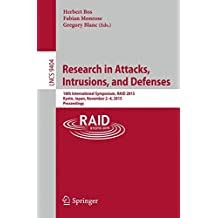 Research in Attacks, Intrusions, and Defenses: 18th International Symposium, RAID 2015, Kyoto, Japan,November 2-4, 2015. Proceedings (Lecture Notes in Computer Science)