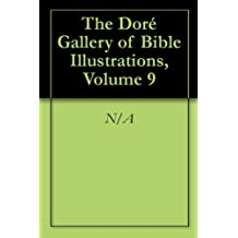 The Doré Gallery of Bible Illustrations, Volume 9 (English Edition)