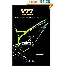 VTT & vélo de montagne : achat, réglages, mise à jour, entretien: Guide du débutant au vététiste confirmé (French Edition)