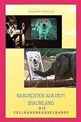 Geschichten aus dem Shauni - Land: Die Fellnasenrasselbande (Geschichte zwei) Taschenbuch