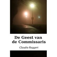 De Geest Van De Commissaris (Dutch Edition) by Claudio Ruggeri (2015-01-27)