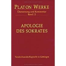 Platon Werke. Übersetzung und Kommentar: Platon Werke: Platon, Bd.1/2 : Apologie des Sokrates: Bd I,2 (Platon: Werke, Ubersetzung, Kommentar)