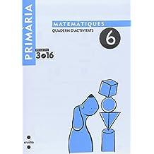 Matemàtiques. Quadern d'activitats 6. Cicle inicial. Projecte 3.16 - 9788466115575