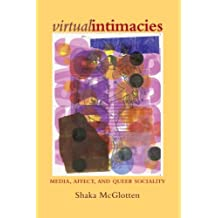 Virtual Intimacies: Media, Affect, and Queer Sociality