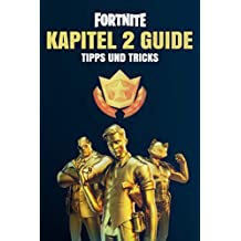 Fortnite Chapter 2 Guide | Tips und Tricks for Season 2 (English Edition)