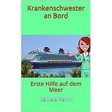 Krankenschwester an Bord: Erste Hilfe auf dem Meer (German Edition)