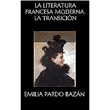 LA LITERATURA FRANCESA MODERNA. LA TRANSICIÓN