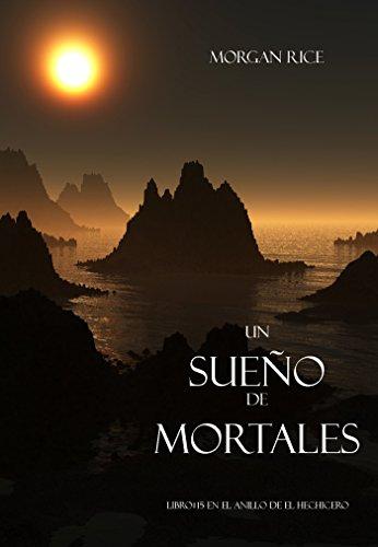 Descargar Libro Un Sueño de Mortales (Libro #15 De El Anillo del Hehicero) (El Anillo del Hechicero) de Morgan Rice
