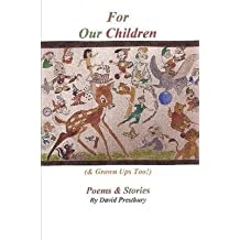 [For Our Children] (By: David Prestbury) [published: November, 2009]