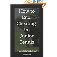 How to End Cheating in Junior Tennis: 21 Ways to Eat the Elephant