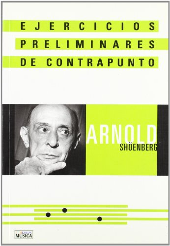 Descargar Libro Ejercicios preliminares de contrapunto (Musica (idea)) de Arnold Shoenberg