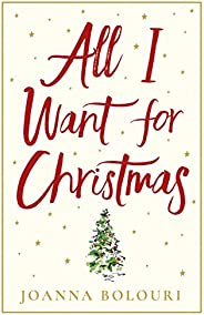 All I Want for Christmas: escape with this hilarious and heart-warming festive romance