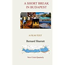 A Short Break in Budapest: A film-text