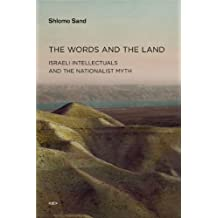 The Words and the Land: Israeli Intellectuals and the Nationalist Myth (Semiotext(e) / Active Agents) by Shlomo Sand (2011-04-15)