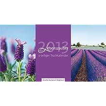 Lebenszauber 2013: 3-teiliger Tischkalender
