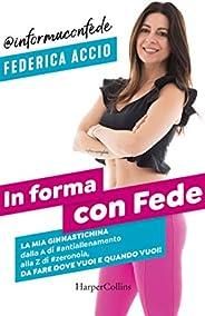 """In forma con Fede: La mia """"ginnastichina"""" dalla A di #allenamento alla Z di"""