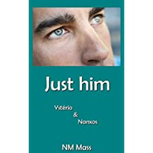 JUST HIM: Ysterio et Nanxos