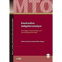 Kontrastive Aufgabenanalyse: Grundlagen, Entwicklungen und Anwendungsverfahren (Mensch, Technik, Organisation)
