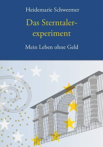 Glücklich ohne Geld!: Wie ich ohne einen Cent besser und ökologischer lebe (German Edition)
