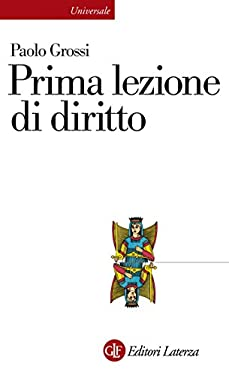 Prima lezione di diritto (Universale Laterza. Prime lezioni Vol. 806)