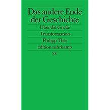 Das andere Ende der Geschichte: Über die Große Transformation (edition suhrkamp)
