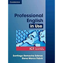 Professional English in Use ICT Student's Book by Santiago Remacha Esteras (2007-04-03)