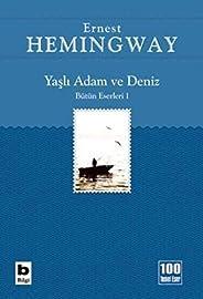 Yaşlı Adam ve Deniz (İhtiyar Balıkçı): Bütün Eserleri 1