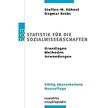 Statistik für die Sozialwissenschaften: Grundlagen, Methoden, Anwendungen