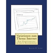 Variationen zum Thema: Internet: Ein Einführung in Java Enterprise