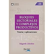 Bloques sectoriales y complejos productivos: Teoría y aplicaciones (Spanish Edition)
