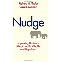 Nudge – Improving Decisions About Health, Wealth and Happiness