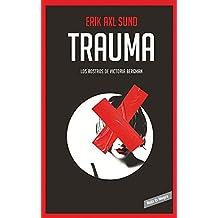 Trauma. ( Los Rostros de Victoria Bergman #2) / Hunger Fire (the Faces of Victoria Bergman #2) by Erik Axl Sund (2016-01-26)