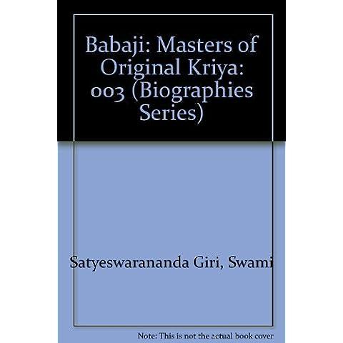 Babaji: Masters of Original Kriya (Biographies Series, Volume III) by Swami Satyeswarananda Giri (1992-06-02)