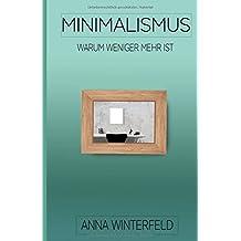 Minimalismus: Warum weniger mehr ist