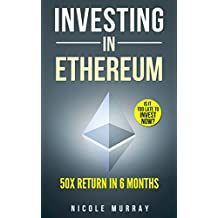 Investing in Ethereum: Absolute Beginner's guide to buy, store and sell Ethereum (English Edition)