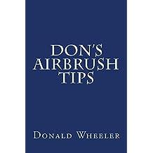 Don's Airbrush Tips (English Edition)