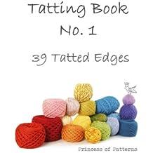 Tatting Book No. 1 (39 Tatted Edges) (English Edition)