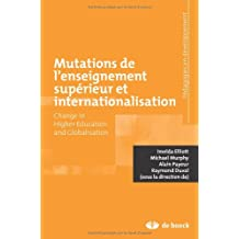 Mutations de l'Enseignement Superieur et Internationalisation Change in Higher Education and Globali