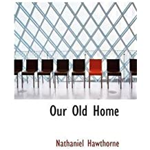 [(Our Old Home)] [By (author) Nathaniel Hawthorne] published on (June, 2009)
