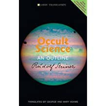 Occult Science: An Outline by Rudolf Steiner (2013-10-10)
