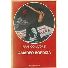 Amadeo Bordiga. Il pensiero e l'azione politica 1912-1970.