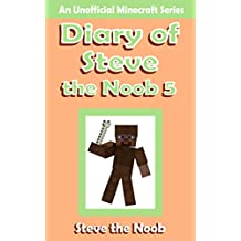 Diary of Steve the Noob 5 ( An Unofficial Minecraft Book ) (Diary Steve the Noob Collection) (English Edition)
