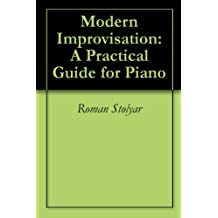 Modern Improvisation: A Practical Guide for Piano (English Edition)