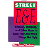 Street E & E: Evading, Escaping, And Other Ways To Save Your Ass When Things Get Ugly by Marc Animal MacYoung (1993-11-01)