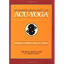 Acu-Yoga: Self-help Techniques to Relieve Tension