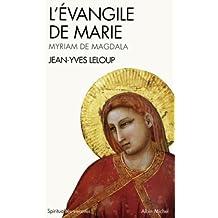 L'Évangile de Marie : Myriam de Magdala