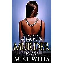 Lust, Money & Murder - Book 3: A Female Secret Service Agent Takes on an International Criminal